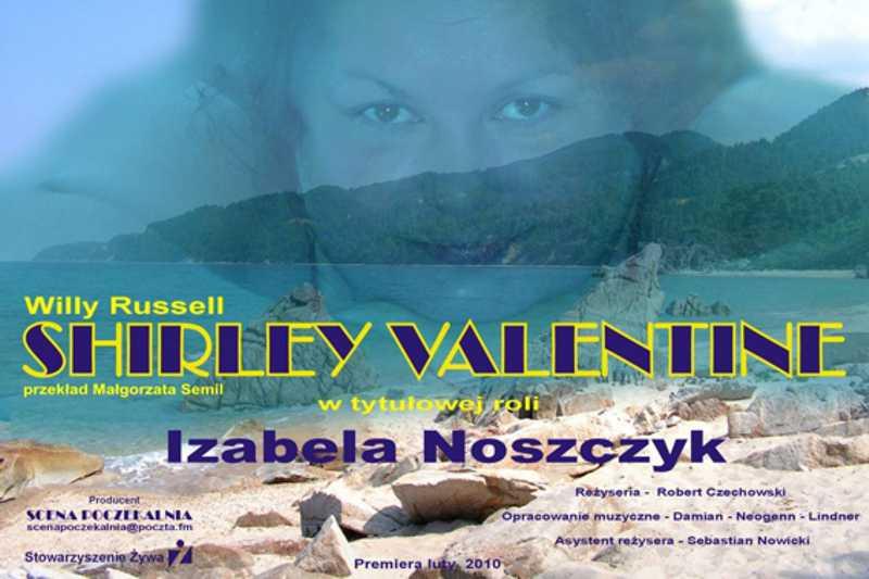 Shirley Valentine - monodram Izabeli Noszczyk