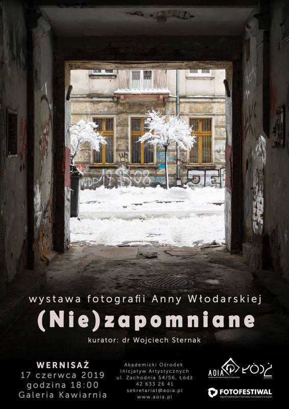 """Wystawa fotografii Anny Włodarskiej – """"(Nie)zapomniane"""""""